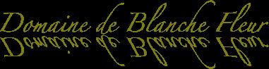 Domaine de Blanche Fleur
